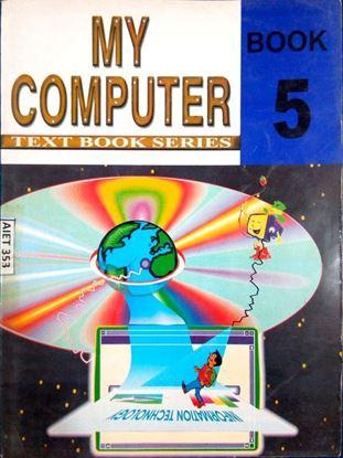 My Computer Text Book Series ( Book 5 )